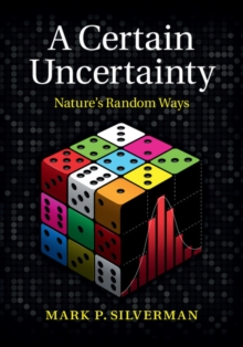 Image for A certain uncertainty  : nature's random ways