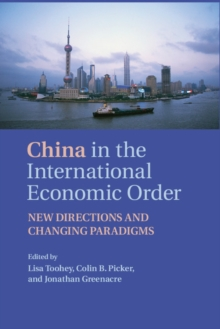 Image for China in the new international economic order  : new directions and changing paradigms