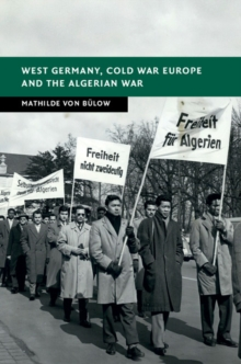 Image for West Germany, Cold War Europe and the Algerian War