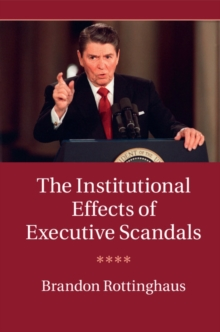 Image for Solving scandals  : the institutional effect of executive scandals