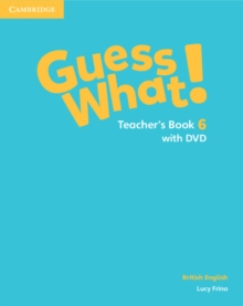 Image for Guess what!  : British EnglishLevel 6 teacher's book with DVD