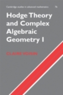 Image for Hodge theory and complex algebraic geometry I