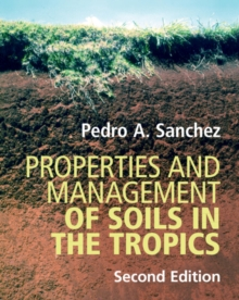 Image for Properties and management of soils in the tropics