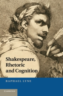 Image for Shakespeare, Rhetoric and Cognition