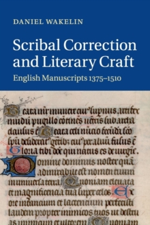 Image for Scribal correction and literary craft  : English manuscripts 1375-1510