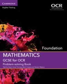 Mathematics GCSE for OCRFoundation,: Problem-solving book