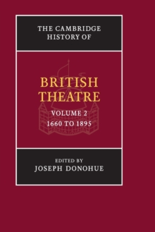 Image for The Cambridge history of British theatreVolume 2,: 1660 to 1895