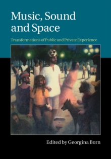 Image for Music, sound and space  : transformations of public and private experience