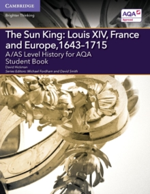 The sun king  : Louis XIV, France and Europe, 1643-1715: Student book