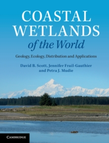 Image for Coastal wetlands of the world  : geology, ecology, distribution and applications