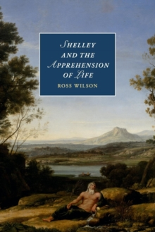 Image for Shelley and the apprehension of life