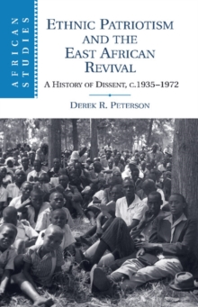 Image for Ethnic patriotism and the East African Revival  : a history of dissent, c.1935-1972