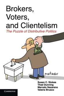 Image for Brokers, Voters, and Clientelism : The Puzzle of Distributive Politics