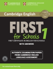 Image for Cambridge English first for Schools  : authentic examination papers from Cambridge English language assessment1: Student's book pack