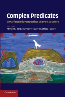 Image for Complex Predicates : Cross-linguistic Perspectives on Event Structure