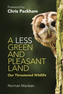 Image for A less green and pleasant land  : our threatened wildlife