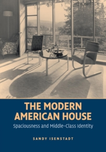 Image for The Modern American House : Spaciousness and Middle Class Identity