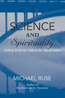 Image for Science and spirituality  : making room for faith in the age of science