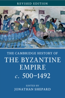 Image for The Cambridge history of the Byzantine Empire, c.500-1492