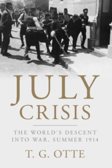 Image for July crisis  : the world's descent into war, summer 1914
