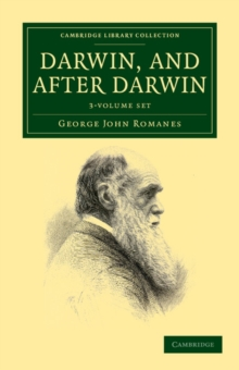 Image for Darwin, and after Darwin 3 Volume Set : An Exposition of the Darwinian Theory and Discussion of Post-Darwinian Questions