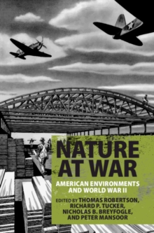 Image for Nature at war  : American environments and World War II