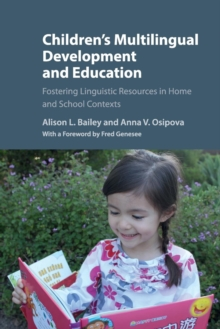 Image for Children's multilingual development and education  : fostering linguistic resources in home and school contexts