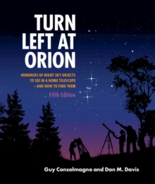 Image for Turn left at Orion  : hundreds of night sky objects to see in a home telescope - and how to find them