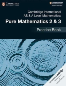 Image for Cambridge international AS & A level mathematics: Pure mathematics 2 & 3