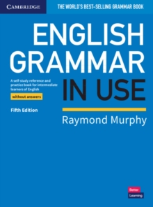 English grammar in use book without answers  : a self-study reference and practice book for intermediate students of English - Murphy, Raymond
