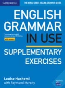 English grammar in use: Supplementary exercises : - Hashemi, Louise