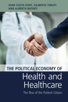 Image for The political economy of health and healthcare  : the rise of the patient citizen