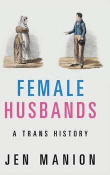 Image for Female husbands  : a trans history