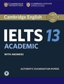 IELTS 13  : authentic examination papers: Academic with answers - Cambridge English Language Assessment, Organisation,