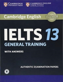 Image for Cambridge IELTS 13 general training  : authentic examination papers: Student's book with answers