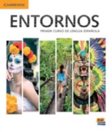 Image for Entornos Beginning Student Book plus ELEteca Access, Online Workbook, and eBook : Primer Curso De Lengua Espanola