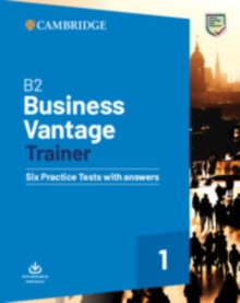 B2 business vantage trainer  : six practice tests with answers -