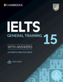IELTS 15 general training  : authentic practice tests: Student's book with answers -