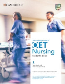 The Cambridge guide to OET nursing: Student's book - Leyshon, Catherine