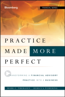 Image for Practice made (more) perfect  : transforming a financial advisory practice into a business