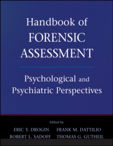Image for Handbook of Forensic Assessment : Psychological and Psychiatric Perspectives