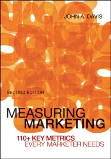 Image for Measuring marketing  : 110+ key metrics every marketer needs