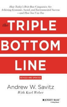 Image for The triple bottom line  : how today's best-run companies are achieving economic, social, and environmental success - and how you can too