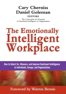 The Emotionally Intelligent Workplace : How to Select For