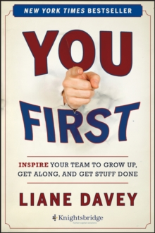 Image for You first  : inspire your team to grow up, get along, and get stuff done