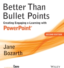Image for Better than bullet points  : creating engaging e-learning with PowerPoint