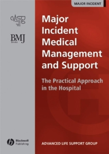 Image for Major incident medical management and support: the practical approach at the scene