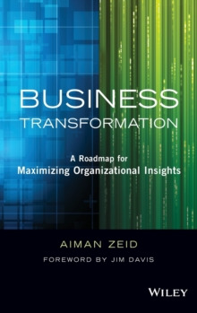 Image for Business transformation  : a roadmap for maximizing organizational insights