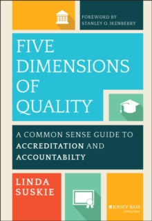 Image for Five dimensions of quality  : a common sense guide to accreditation and accountability