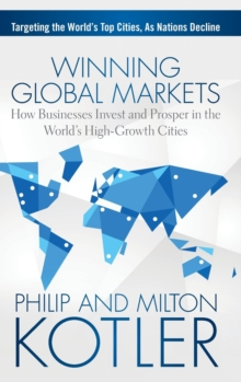 Image for Winning global markets  : how businesses invest and prosper in the world's high-growth cities